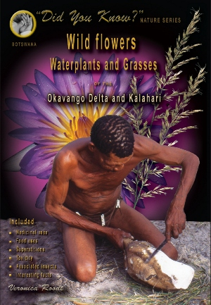 Wild Flowers, Waterplants and Grasses of the Okavango Delta and Kalahari