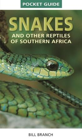 Pocket Guide: Snakes and other Reptiles of Southern Africa
